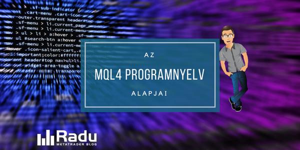 Az MQL4 programnyelv alapjai