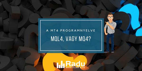 A MetaTrader programnyelve MQL4, vagy MQ4?