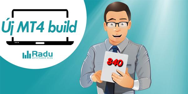 Új MetaTrader4 build: 840
