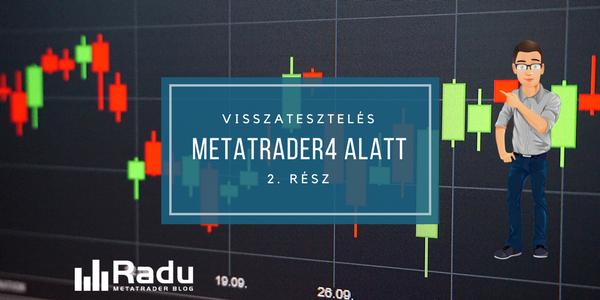 Hogyan lehet backtesztelni Metatrader4 alatt? II. rész – az egyszeri visszatesztelés menete