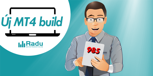 Új MetaTrader4 build: 985