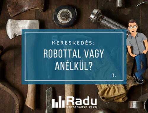 Kereskedés: robottal, vagy anélkül? – 1. rész