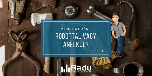 Kereskedés: robottal, vagy anélkül?