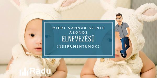 Miért vannak szinte azonos elnevezésű instrumentumok egy számlán belül?