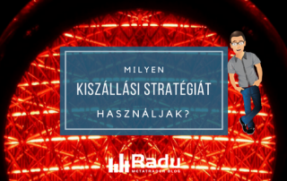 Ti kérdeztétek: milyen kiszállási stratégiát használjak?