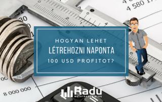 Ti kérdeztétek: hogyan lehet létrehozni napi 100 USD profitot?