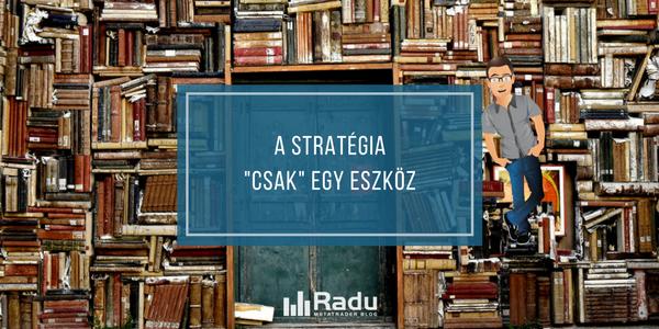 A stratégia csak egy eszköz