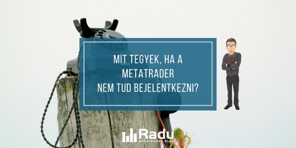 Mit tegyek, ha a MetaTrader nem tud bejelentkezni?