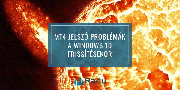 MT4 jelszó problémák a Windows 10 őszi frissítésekor