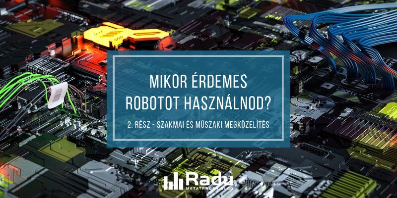 Mikor érdemes robotot használnod? (2. rész)