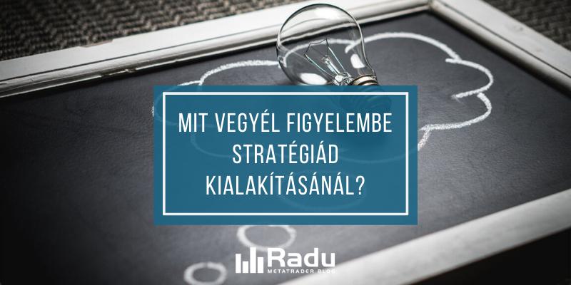 Mit vegyél figyelembe kereskedési stratégiád kialakításánál?