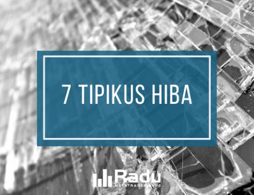 7 tipikus hiba…