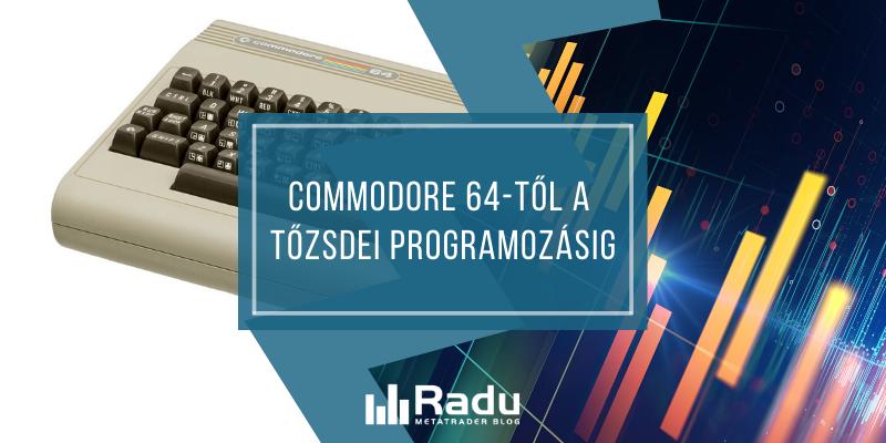 Commodore 64-től a tőzsdei programozásig